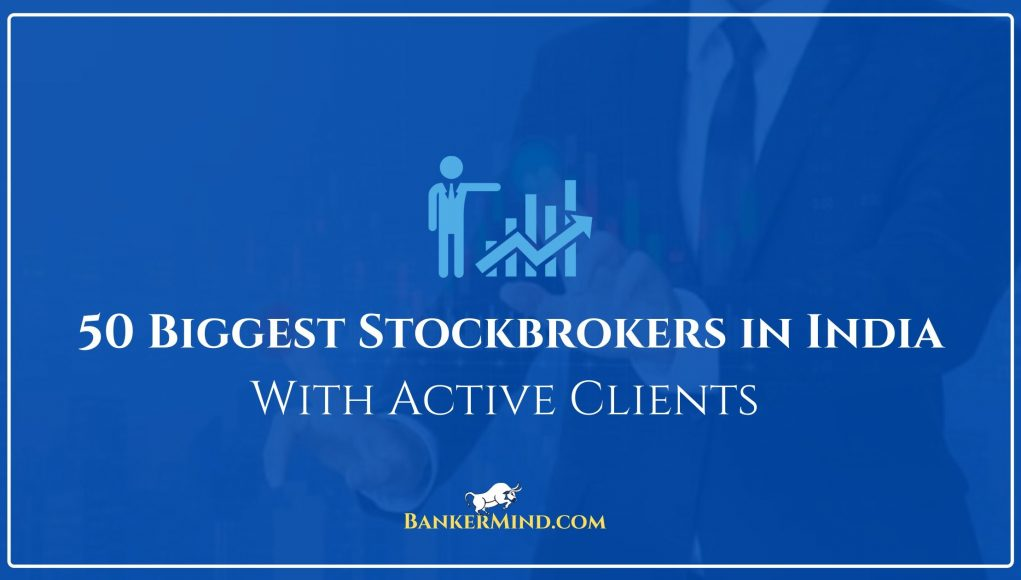 50 Biggest Stockbrokers in India With Active Clients