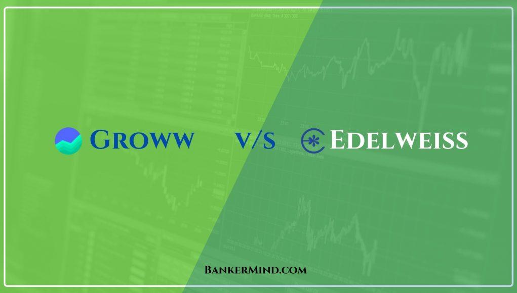 Edelweiss vs Groww Comparision