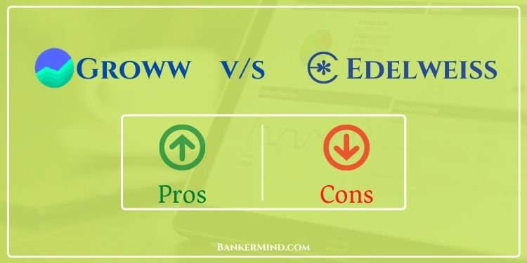 Edelweiss vs Groww pros and cons