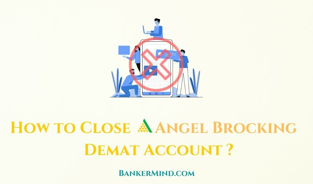 How to Close Angel Brocking Demat Account online
