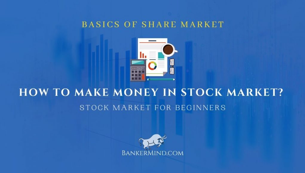 Stock Market for Beginners - How to Make Money in Stock Market
