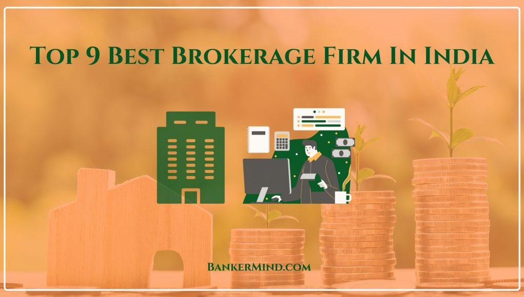 Top 9 Best Brokerage Firm In India