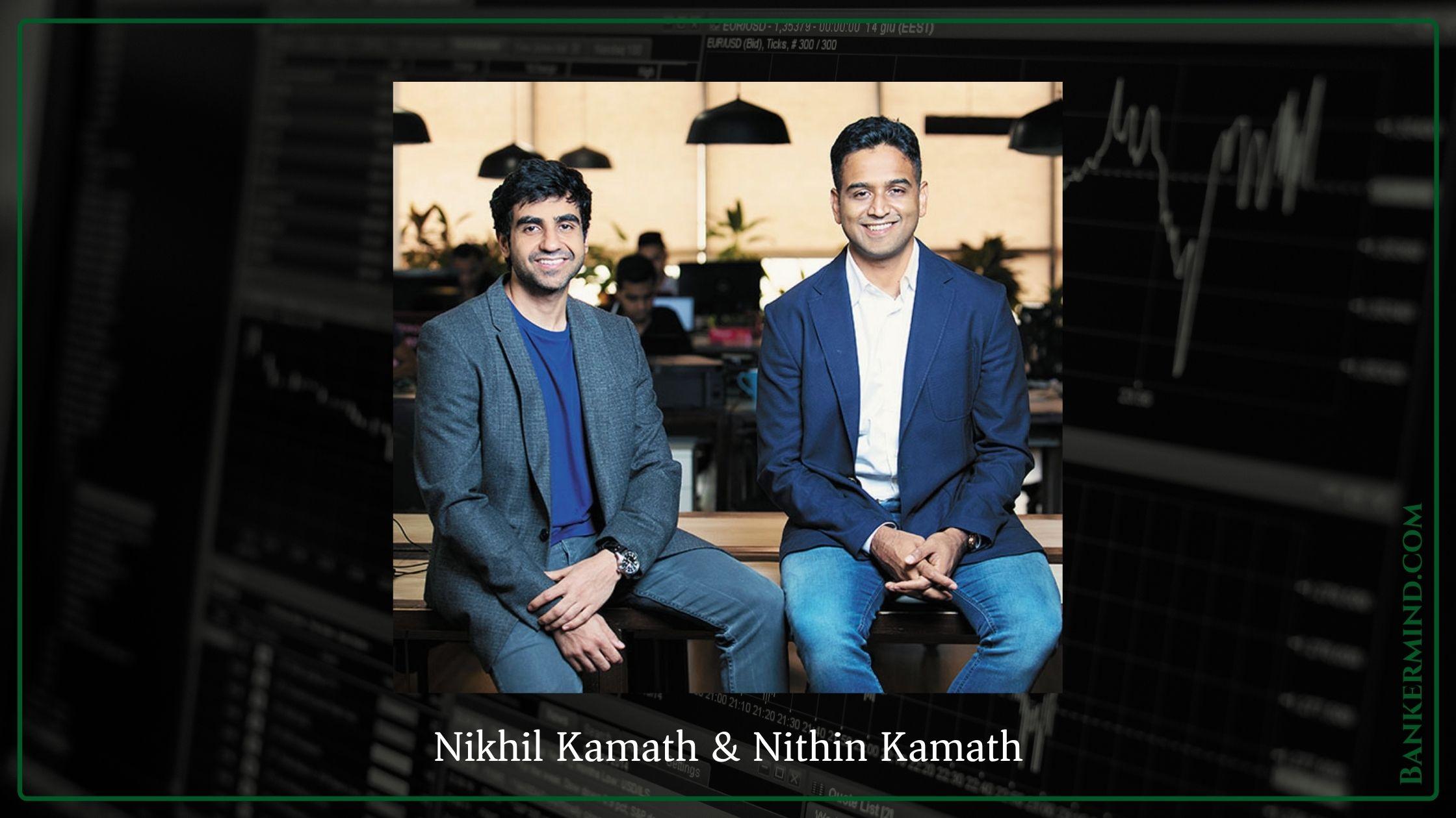Zerodha founder - Nikhil Kamath and Nithin Kamath